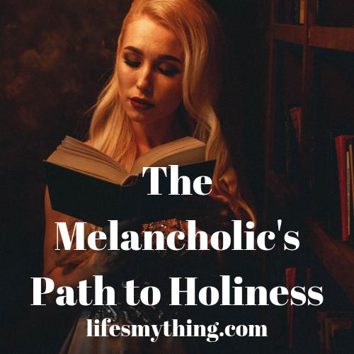 melancholic path to holiness